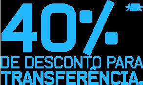 40% de desconto para transferência