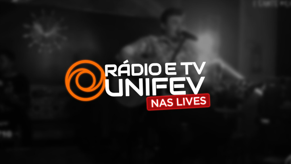 Rádio e TV Unifev nas Lives