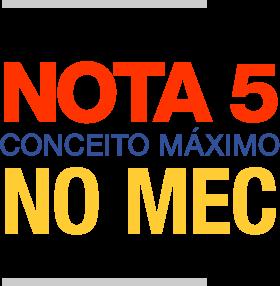 Nota 5 - conceito máximo no MEC